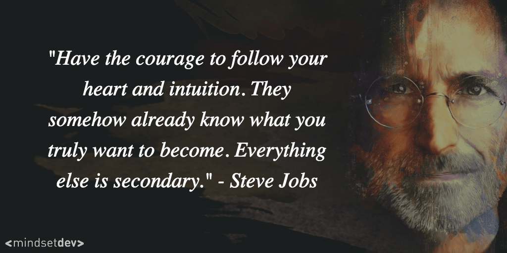 Steve Jobs follow your heart