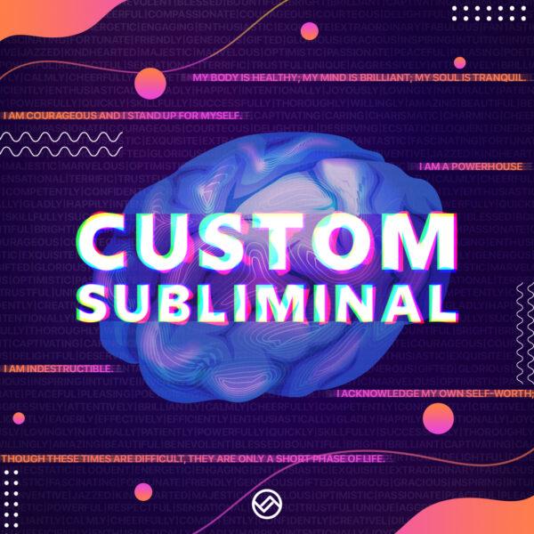 Custom Subliminal